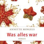 Was alles war von Annette Mingels