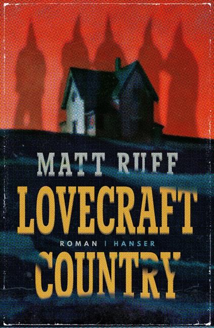 Matt Ruff: Lovecraft Country