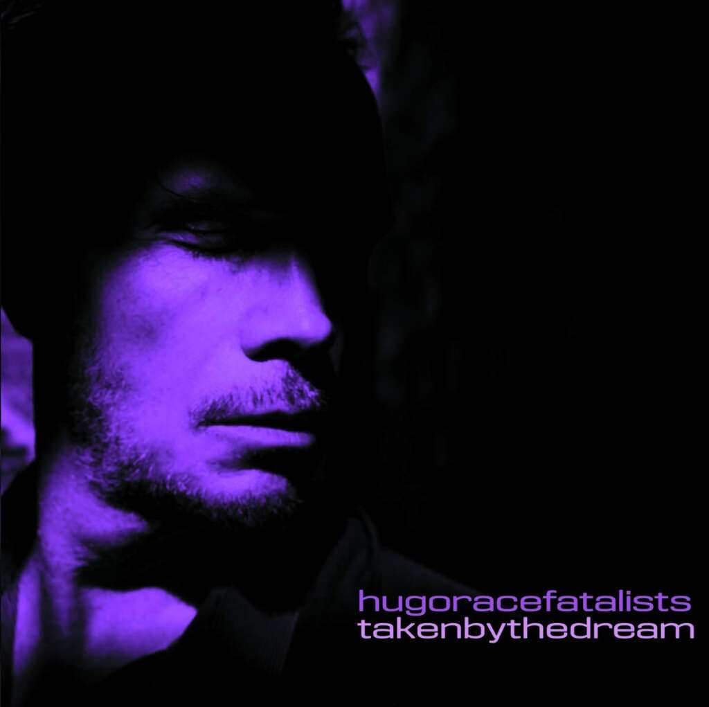"""Hugo Race Fatalists """"Taken by the Dream"""""""