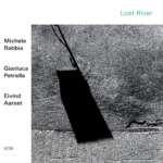 """Michele Rabbia, Gianluca Petrella und Eivind Aarset bringen ihr gemeinsames Debut """"Lost River"""" heraus."""