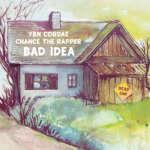 """YBN Cordae veröffentlicht seine Single """"Bad Idea"""" ft. Chance the Rapper."""