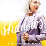 """Stefanie Heinzmann veröffentlicht die neue Single """"Shadows"""" aus ihrem Album """"All we need is Love""""."""