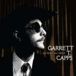 """Garrett T. Capps veröffentlicht sein neues Album """"All right, all Night"""""""