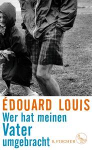 """Édouard Louis """"Wer hat meinen Vater umgebracht"""": Platz 14 in unserem Jahresrückblick der besten Bücher"""