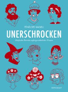 Pénélope Bagieu –Unerschrocken