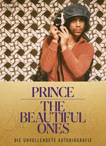 Prince / Dan Piepenbring –The beautiful Ones: Die unvollendete Autobiografie